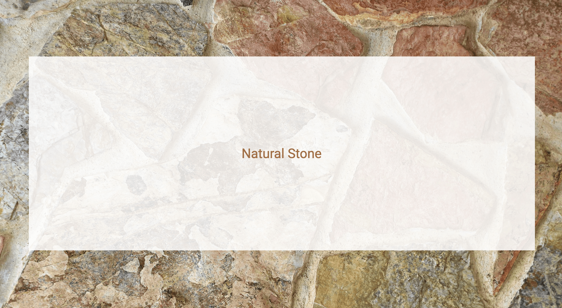 Natural Stone in brown text with various shapes of lightly-colored stone in the background