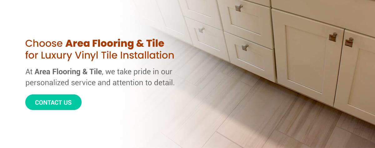 Choose Area Flooring & Tile for Luxury Vinyl Tile Installation